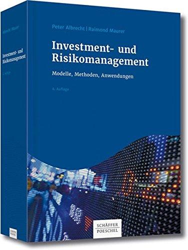 Investment- und Risikomanagement: Modelle, Methoden, Anwendungen