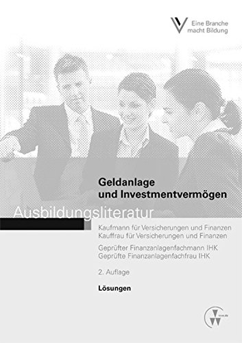 Lösungen - Geldanlage und Investmentvermögen: Ausbildungsliteratur - Lösungen