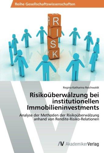 Risikoüberwälzung bei institutionellen Immobilieninvestments: Analyse der Methoden der Risikoüberwälzung anhand von Rendite-Risiko-Relationen