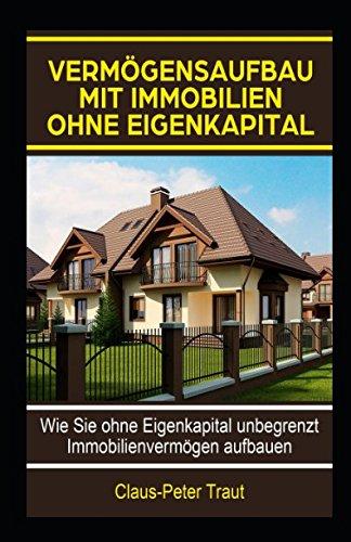 Mit Immobilien Geld Verdienen Ohne Eigenkapital