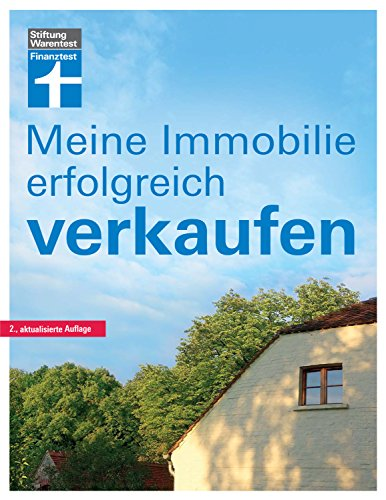 Meine Immobilie erfolgreich verkaufen: Ohne Risiko das beste Ergebnis erzielen I Von Stiftung Warentest