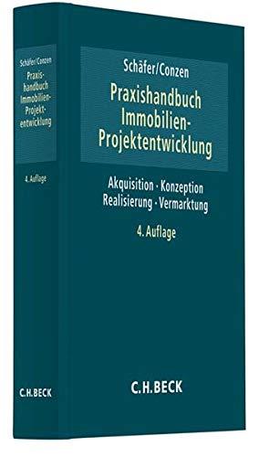Praxishandbuch der Immobilien-Projektentwicklung (C. H. Beck Baurecht)