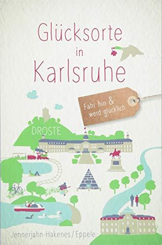 Glücksorte in Karlsruhe: Fahr hin und werd glücklich