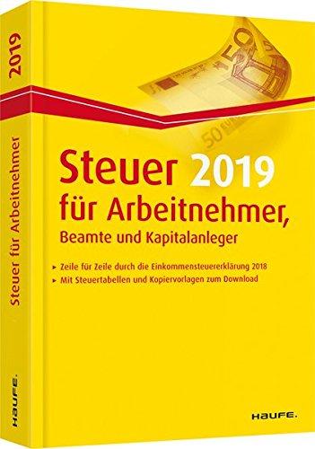 Steuer 2019 für Arbeitnehmer, Beamte und Kapitalanleger (Haufe Steuerratgeber)