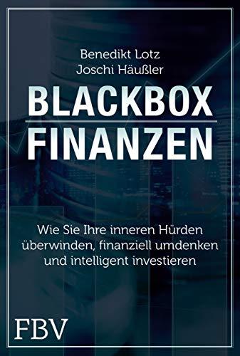 Blackbox Finanzen: Was Sie jetzt brauchen, um sich bei der Geldanlage den Durchblick zu verschaffen