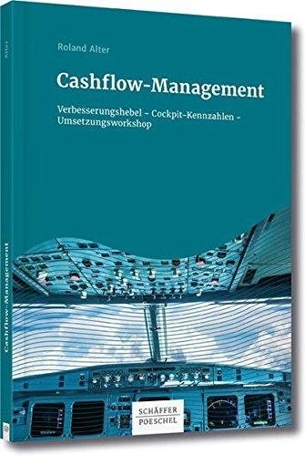 Cashflow-Management: Verbesserungshebel - Cockpit-Kennzahlen - Umsetzungsworkshop