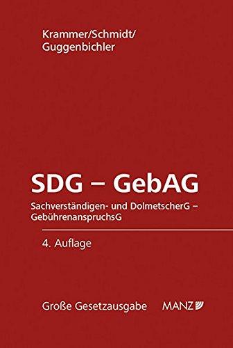 SDG - GebAG Sachverständigen- und Dolmetschergesetz Gebührenanspruchsgesetz (Manzsche Grosse Gesetzausgaben)