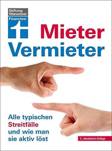 Mieter / Vermieter: Alle typischen Streitfälle und wie man sie aktiv löst