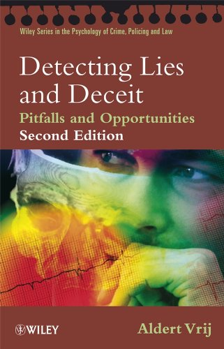 Detecting Lies and Deceit: Pitfalls and Opportunities (Wiley Series in The Psychology of Crime, Policing and Law)