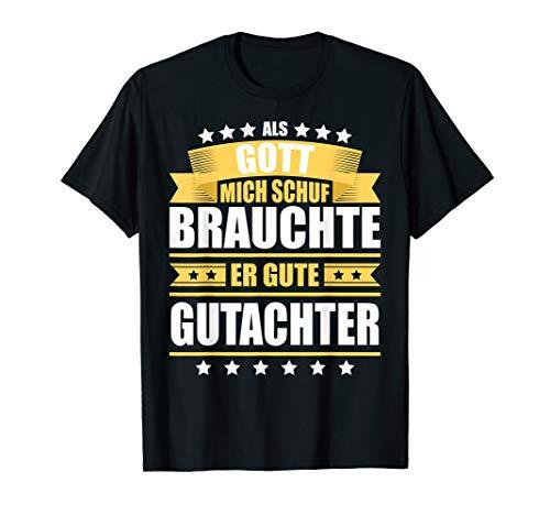 Herren Spruch T-Shirt Geschenk Gutachter Geschenkidee