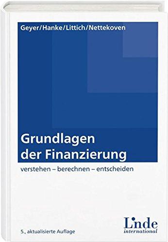 Grundlagen der Finanzierung: verstehen - berechnen - entscheiden (Linde Lehrbuch)